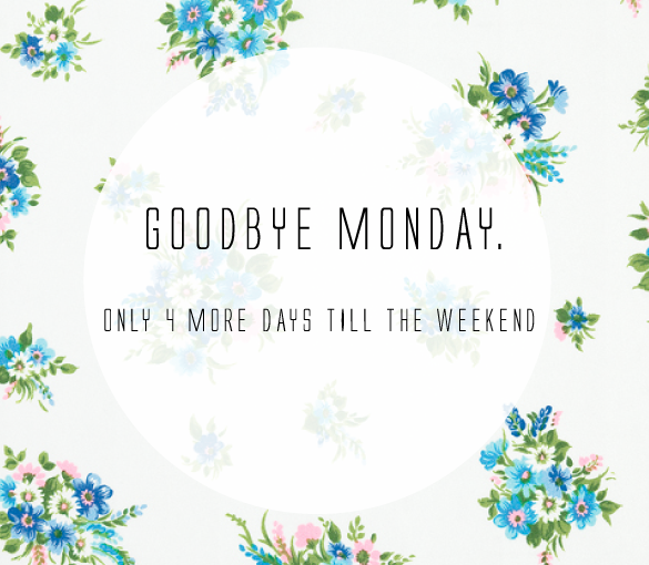 goodbye monday